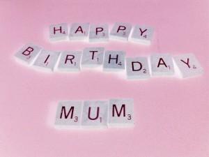 happy_birthday_mum_by_scrabblicious-d3felyp