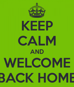 keep-calm-and-welcome-back-home